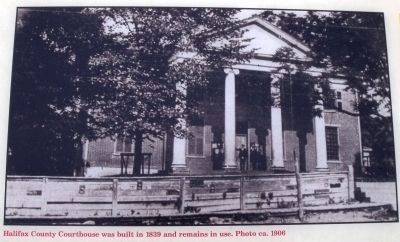 Halifax County Courthouse was built in 1839 and remains in use. Photo ca. 1906 image. Click for full size.