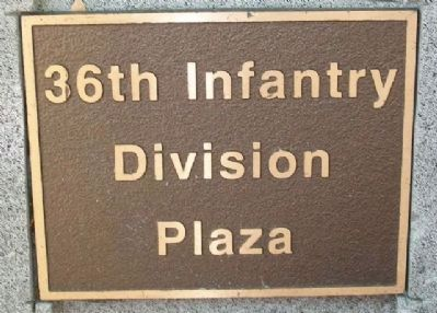 36th Infantry Division Plaza Marker image. Click for full size.
