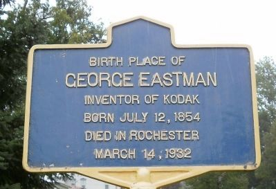 Birth Place of George Eastman Marker image. Click for full size.