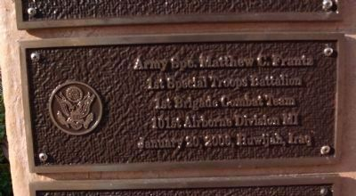 "Second Tier - Left Plaque - - "" Army Spc. Matthew C. Frantz "" image. Click for full size."
