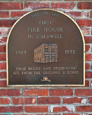 First Fire House in Caldwell Marker image. Click for full size.