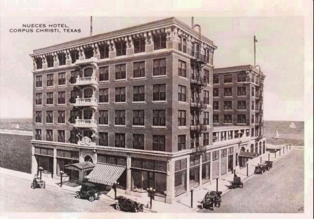 "<b>""Nueces Hotel, Corpus Christi, Texas""</b> (from advertisement) image. Click for full size."