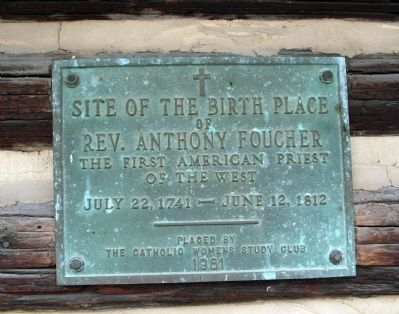Site of the Birth Place of Rev. Anthony Foucher Marker image. Click for full size.