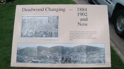 Deadwood Changing -- 1884 1902 and Now Marker image. Click for full size.