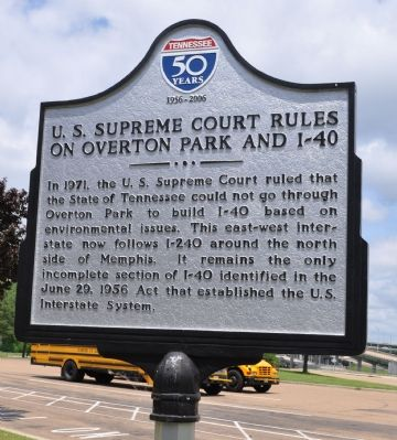 U.S. Supreme Court Rules On Overton Park and I-40 Marker image. Click for full size.