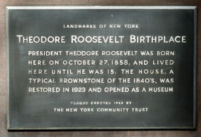 Theodore Roosevelt Birthplace Marker image. Click for full size.