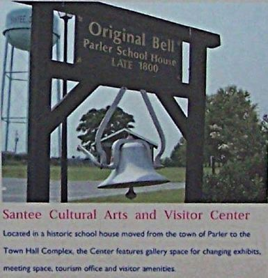 Santee Cultural Arts and Visitor Center ; Parler School House Bell image. Click for full size.