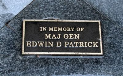 "Plaque - - ""In Memory of Maj Gen Edwin D. Patrick"" image. Click for full size."