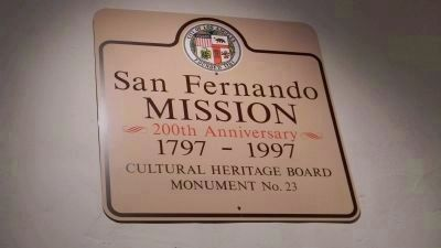San Fernando Mission Los Angeles Historic Cultural Monument No. 23 - 200th Anniversary image. Click for full size.