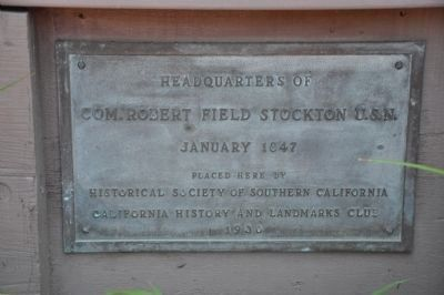 Headquarters of Commander Robert Field Stockton Marker image. Click for full size.