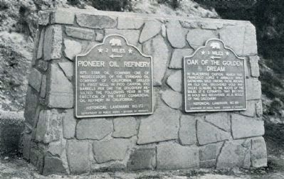 Pioneer Oil Refinery and Oak of the Golden Dream Markers image. Click for full size.