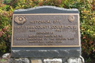 First Yuba County Courthouse Marker image. Click for full size.