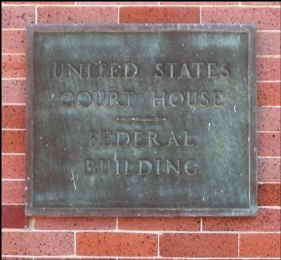 A plaque indicating its use as a Federal Court House image. Click for full size.