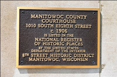Manitowoc County Courthouse Marker image. Click for full size.