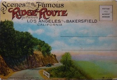 Scenes on the Famous Ridge Route Between Los Angeles and Bakersfield image. Click for full size.