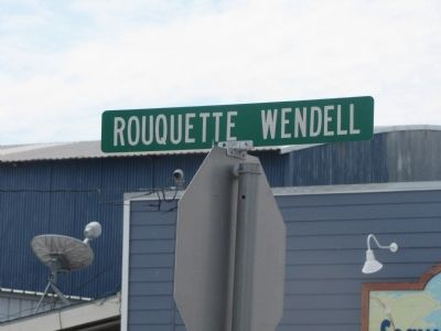 Rouquette Wendell street sign near Fulton Seafood Industry Marker image. Click for full size.