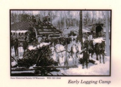 Upper Right Photo: Early Logging Camp image. Click for full size.