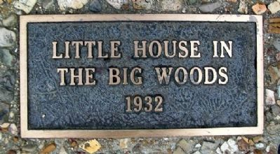 """Little House in the Big Woods"" 1932 Marker image. Click for full size."