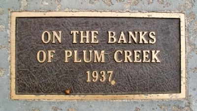 """On the Banks of Plum Creek"" 1937 Marker image. Click for full size."