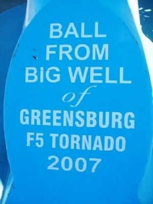 Ball from Big Well of Greensburg Marker image. Click for full size.