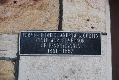 Former Home of Andrew G. Curtin Plaque image. Click for full size.