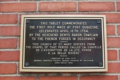 The First Holy Mass at Fort Duquesne Marker image. Click for full size.