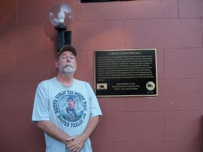 Past Grand President David Allen & the Auburn Native Sons Hall Marker image. Click for full size.