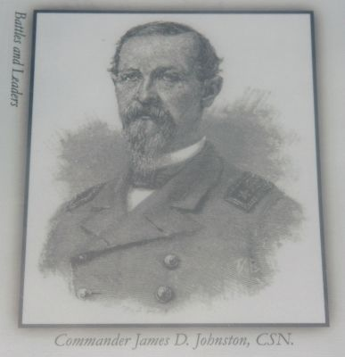 Bottom Right Image: Commander James D. Johnston, CSN. (Battles and Leaders) image. Click for full size.