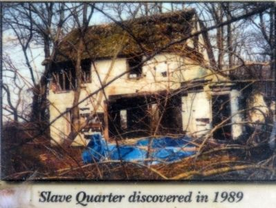 Slave Quarter discovered in 1989 image. Click for full size.