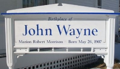Birthplace of John Wayne Marker image. Click for full size.