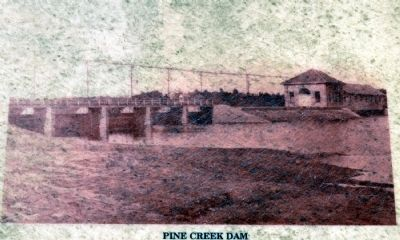 Pine Creek Dam Yesteryear image. Click for full size.