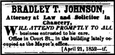 Advertisement forJohnson&#39;s law practice, <i>Frederick Examiner</i>, July 1852 image. Click for full size.