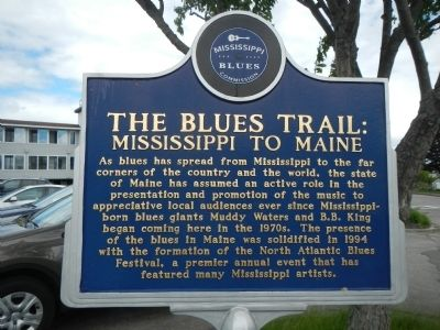 The Blues Trail: Mississippi to Maine Marker image. Click for full size.