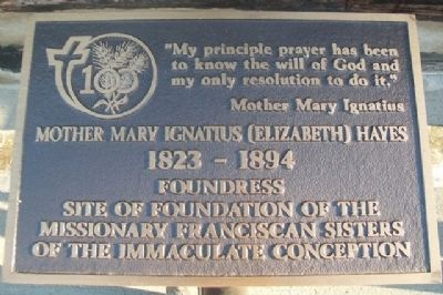Site of Foundation of the Missionary Franciscan Sisters of the Immaculate Conception Marker image. Click for full size.