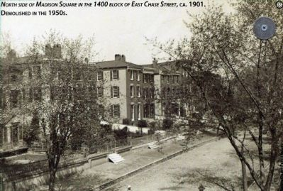 North side of Madison Square in the 1400 block of East Chase Street, ca. 1901, Demolished in the 195 image. Click for full size.