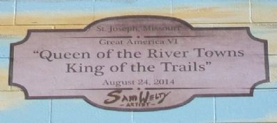 """Queen of the River Towns • King of the Trails"" Marker image. Click for full size."