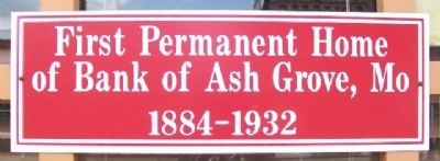 First Permanent Home of Bank of Ash Grove, Mo Marker image. Click for full size.