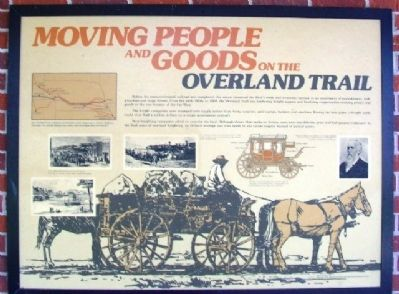 Moving People and Goods on the Overland Trail Marker image. Click for full size.