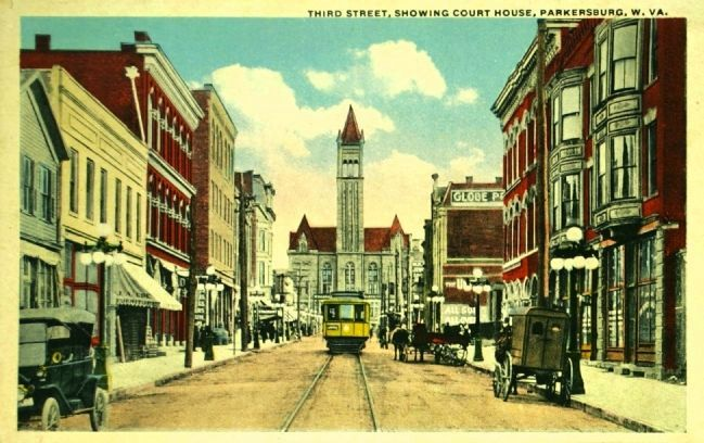 <i>Third Street, Showing Court House, Parkersburg, W. Va.</i> image. Click for full size.