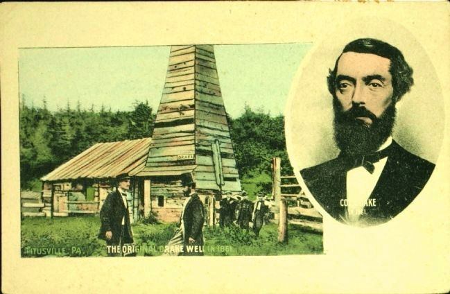<i> Titusville, Pa. The Original Drake Well in 1861 / Col. Drake in 1861</i> image. Click for full size.
