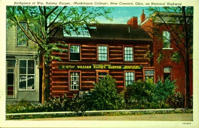 <i>Birthplace of Wm. Rainey Harper, (Muskingum College), New Concord, Ohio, on National Highway</i> image. Click for full size.