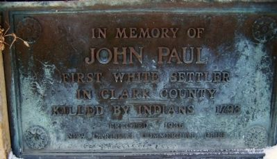 John Paul, First White Settler in Clark County, Ohio Marker image. Click for full size.