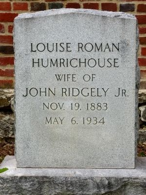 Louise Roman Humrichouse<br>Wife of<br>John Ridgely Jr. <br>Nov. 19 1883<br>May 6, 1934 image. Click for full size.