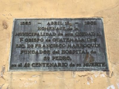 Francisco Marroquín and the San Pedro Hospital Marker image. Click for full size.