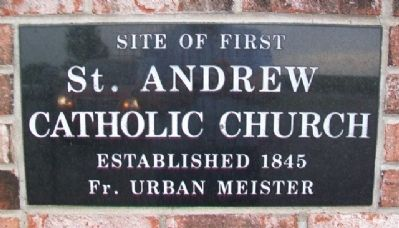 Site of First St. Andrew Catholic Church Marker image. Click for full size.