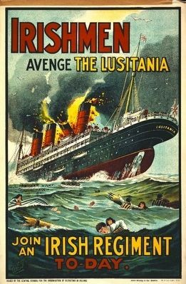 <i>Irishmen - Avenge the Lusitania. Join an Irish Regiment To-day </i> image. Click for full size.