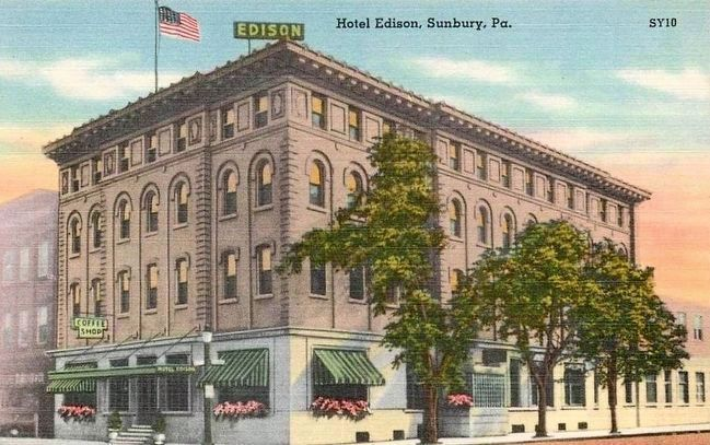 <i>Hotel Edison, Sunbury, Pa.</i> image. Click for full size.