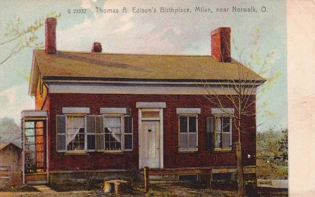 <i>Thomas A. Edison's Birthplace, Milan, Near Norwalk, O.</i> image. Click for full size.