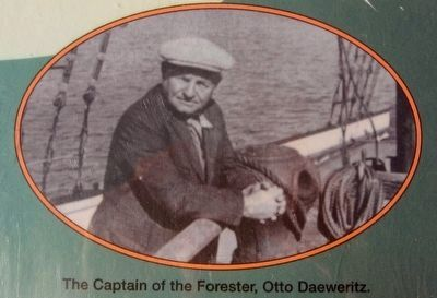 The Schooner Forester Marker - Inset Photo of Otto Daeweritz image. Click for full size.