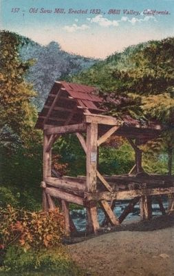 <i>Old Saw Mill, Erected 1832, Mill Valley, California. image. Click for full size.